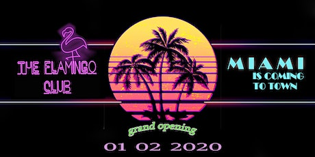 The Flamingo Club Grand Opening tickets