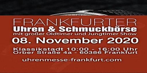 Große Uhren & Schmuckbörse 8. November 2020 in Frankfurt a.M.