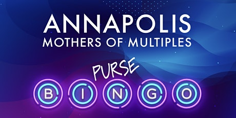 Annapolis Mothers of Multiples Purse Bingo tickets