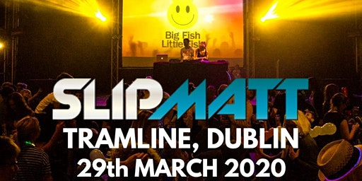 Big Fish Little Fish DUBLIN Family Rave With Slipmatt 29 March