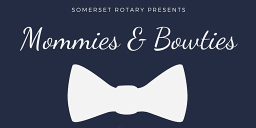 Mommies & Bowties Dance - presented by Somerset Rotary Club