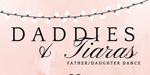 Daddies & Tiaras Dance - presented by Somerset Rotary