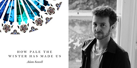 How Pale The Winter Has Made Us: Adam Scovell in conversation tickets
