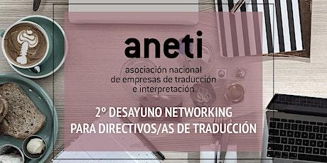 2º Desayuno-networking para directivos/as del sector de la traducción tickets