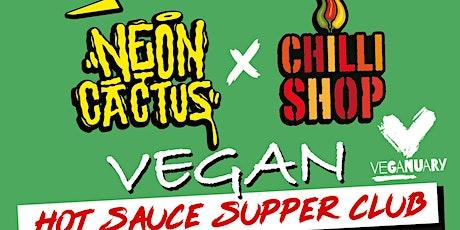 Neon Cactus x Chili Shop Veganuary Taco Supper Clu tickets