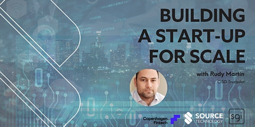 Building a start-up for scale with Rudy Martin