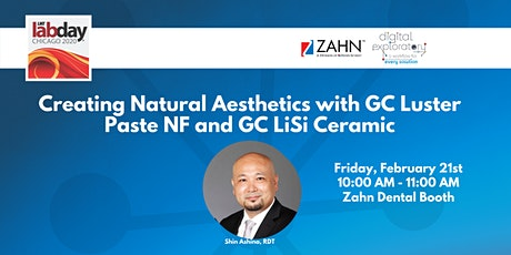 Creating Natural Aesthetics with GC Luster Paste NF and GC LiSi Ceramic tickets