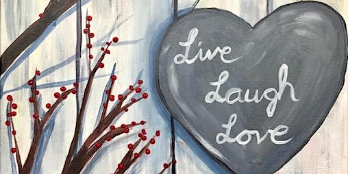 """""""Live, Laugh, Love"""" Painting Party"""