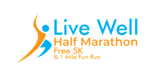 Live Well Half Marathon Free 5k and 1 Mile Fun Run