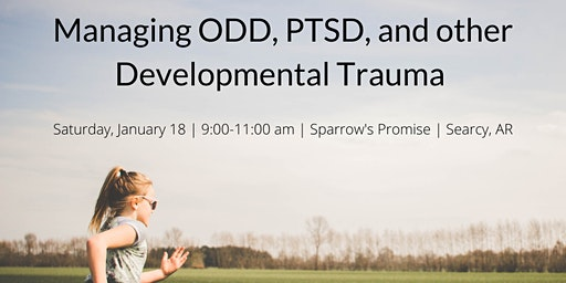 AREA 9: Managing ODD, PTSD, and other Developmental Trauma
