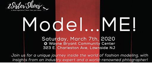 Model.ME!  POSTPONED UNTIL LATER DATE  for more info 2Sistershoes@gmail.com