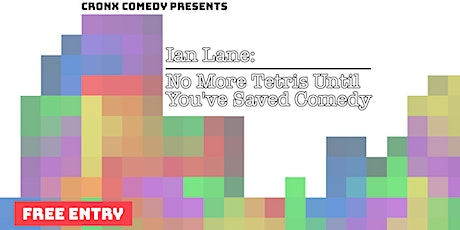 Ian Lane: No More Tetris Until You've Saved Comedy tickets