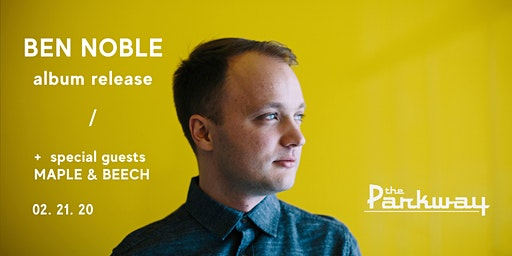 Ben Noble Album Release with Maple & Beech