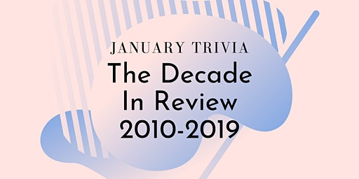 Decade in Review Trivia