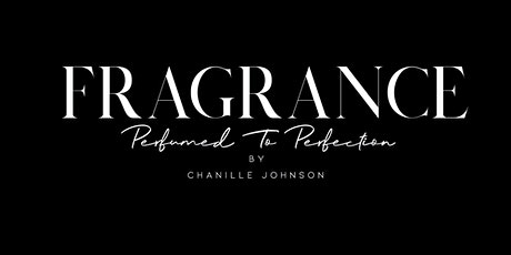 Fragrance By Chanille Johnson Extravagant Event tickets