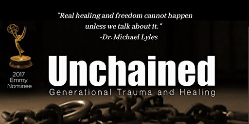 UnChained - Healing Wounds of Generational Trauma  - MLK DAY PA