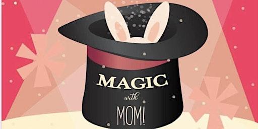 Magic with Mom