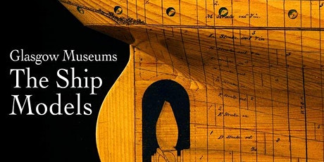 Glasgow Museums - The Ship Models tickets