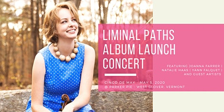 Liminal Paths Album Launch Party - JoAnna Farrer, Natalie Haas, and more tickets