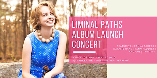Liminal Paths Album Launch Party - JoAnna Farrer, Natalie Haas, and more