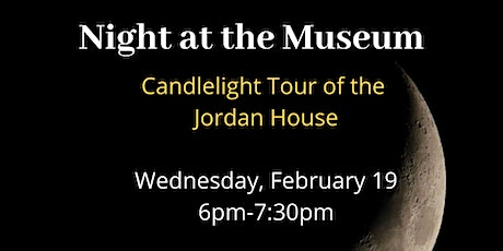 Night at the Museum- Candle Tour of the Jordan House tickets