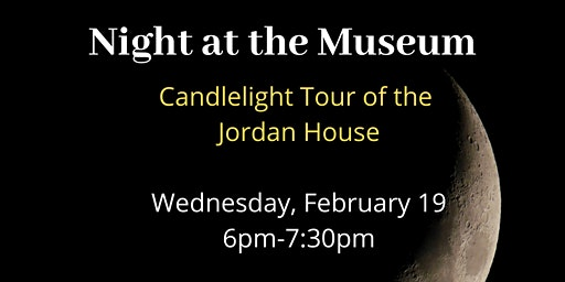 Night at the Museum- Candle Tour of the Jordan House