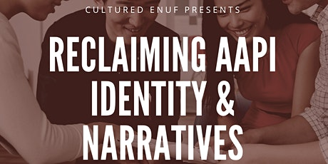 Reclaiming AAPI Identities and Narratives tickets