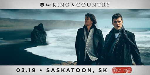 19/03 Saskatoon - for KING & COUNTRY burn the ships | World Tour