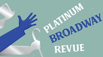 Platinum Broadway Revue