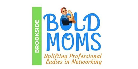 Brookside Bold Moms |Professional Women's Network tickets