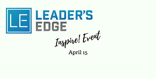 Leader's Edge April Inspire! Event