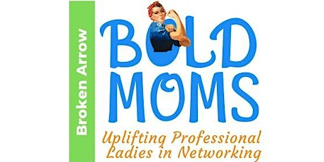 BA Bold Moms |Professional Women's Network tickets