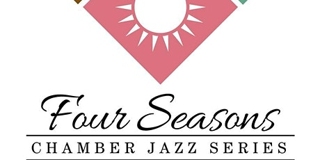 All That Jazz @ Four Seasons ChamberJazz - AUTUMN tickets