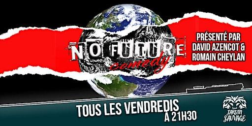 No Future Comedy : Le plateau qui refait le monde avant qu'il n'explose !