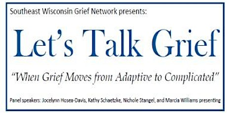 LET'S TALK GRIEF: When grief moves from adaptive to complicated tickets
