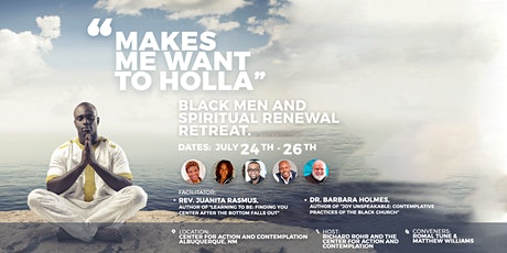 """Makes Me Want to Holla"" - Black Men and Spiritual Renewal Retreat tickets"