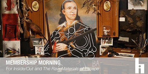 Membership Morning for Inside/Out & The Raw Materials of Escape