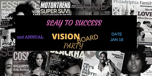 2nd Annual Slay To Success Vision Board Party