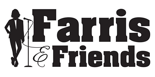 Farris and Friends Comedy Show