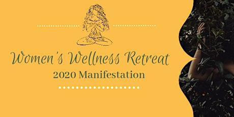 Women's Wellness Retreat - 2020 Manifestation tickets