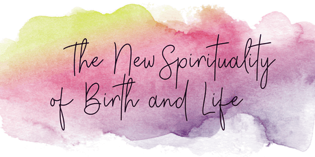 The New Spirituality of Birth and Life tickets