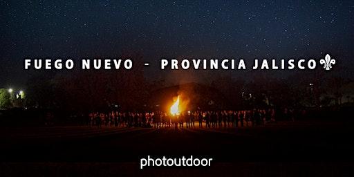 Fuego Nuevo - Provincia Jalisco