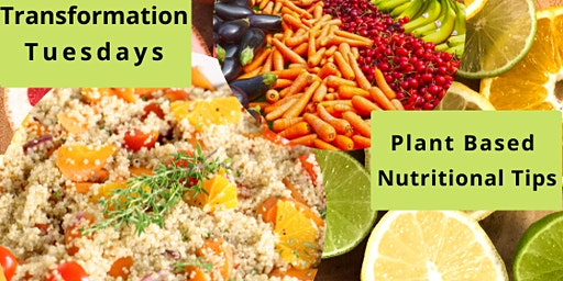 Transformation Tuesdays : Plant Based Nutritional Tips