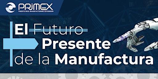 Manufactura del Futuro: Amenaza u Oportunidad
