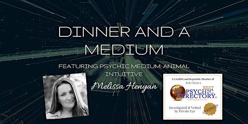 Dinner and a Medium