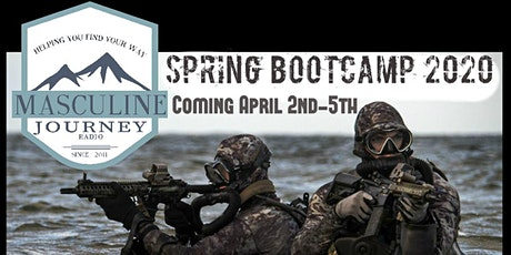 Masculine Journey Radio Spring Boot Camp 2020 April 2-5th tickets