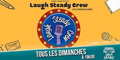 Laugh Steady Crew - Saison  #3