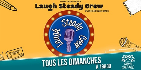 Laugh Steady Crew - Saison  #3 billets