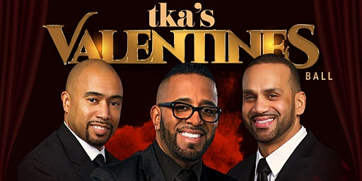 TKA Valentines Ball With Live Performance By TKA