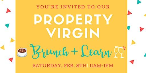 Property Virgin Brunch + Learn!